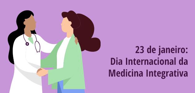 23 de janeiro – Dia Internacional da Medicina Integrativa